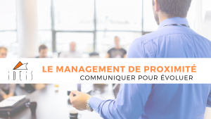 manager-proximité-proximite-IDEIS-ideis-management-cabinet-formation-formations-conseil-consulting-coaching-accompagnement-communication-rennes-paris-organisme-certifie-certifié-qualite-qualité-apprendre-se-former-distance-digital-manager-managers-équipe-equipe-equipes-team-humain-ressources-humaines-ressource-capital